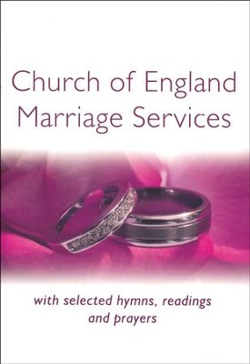 Church of England Marriage Services: with selected hymns, readings and prayers  -     By: Peter Moger