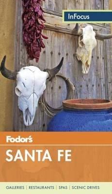Fodor's In Focus Santa Fe: with Taos and Albuquerque  -     By: Fodor's