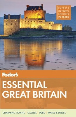 Fodor's Essential Great Britain  -     By: Fodor's