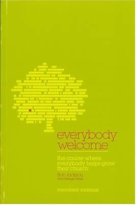 Everybody Welcome: The Course Member's Booklet: The Course Where Everybody Helps Grow Their Church  -     By: Bob Jackson, George Fisher