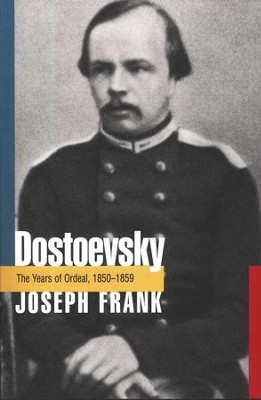 Dostoevsky: The Years of Ordeal, 1850-1859   -     By: Joseph Frank