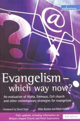 Evangelism - Which Way Now?: An Evaluation of Alpha, Emmaus, Cell Church and Other Contemporary Strategies for Evangelism  -     By: Mike Booker, Mark Ireland