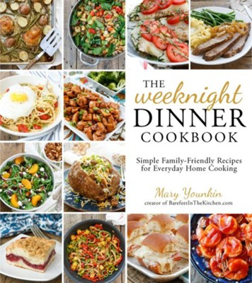 The Weeknight Dinner Cookbook  -     By: Mary Younkin