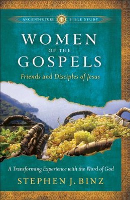 Women of the Gospels: Friends and Disciples of Jesus - eBook  -     By: Stephen J. Binz