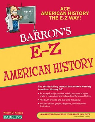 Barron's E-Z American History, 4th Edition   -     By: William Kellogg