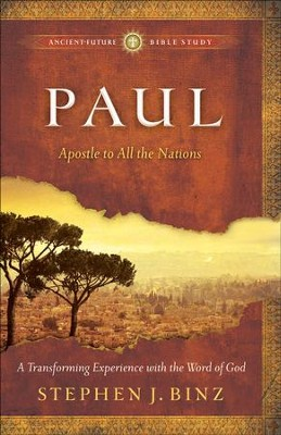Paul: Apostle to All the Nations - eBook  -     By: Stephen J. Binz