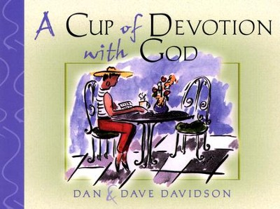 A Cup of Devotion with God   -     By: Dan Davidson, Dave Davidson     Illustrated By: Nancy G. Daniel