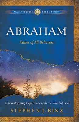 Abraham: Father of All Believers - eBook  -     By: Stephen J. Binz