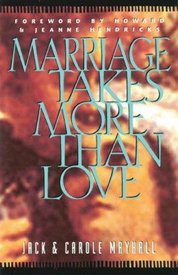 Marriage Takes More Than Love   -     By: Carole Mayhall