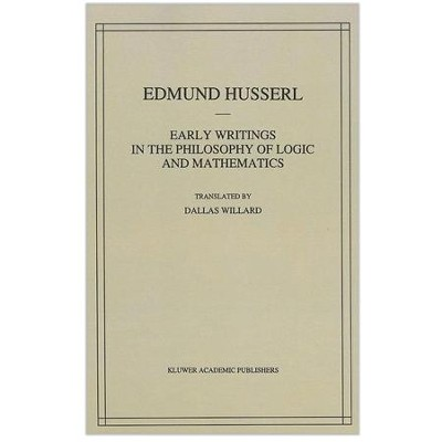 Early Writings in the Philosophy of Logic and Mathematics  -     By: Edmund Husserl