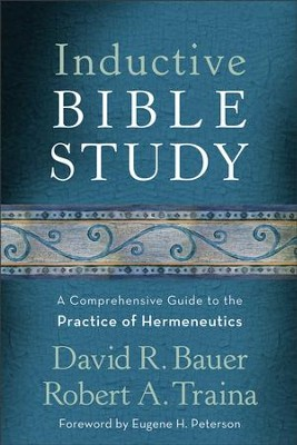 Inductive Bible Study: A Comprehensive Guide to the Practice of Hermeneutics - eBook  -     By: David R. Bauer, Robert A. Traina