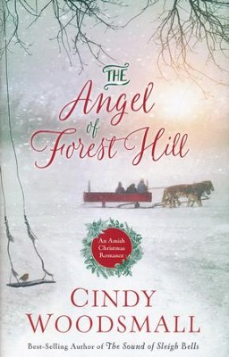 The Angel of Forest Hill: An Amish Christmas Romance  -     By: Cindy Woodsmall