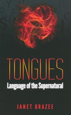 Tongues: Language of the Supernatural  -     By: Janet Brazee