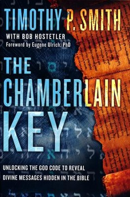 The Chamberlain Key: Unlocking the God Code to Reveal Divine Messages Hidden in the Bible  -     By: Timothy P. Smith, Bob Hostetler