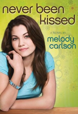 Never Been Kissed: A Novel - eBook  -     By: Melody Carlson