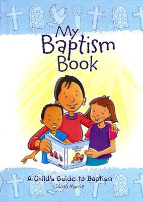 My Baptism Book (hardback): A Child's Guide to Baptism  -     By: Diana Murrie