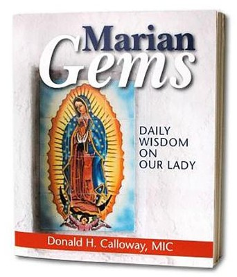 Marian Gems: Daily Wisdom on Our Lady  -     By: Father Donald H. Calloway