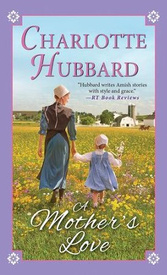 A Mother's Love  -     By: Charlotte Hubbard