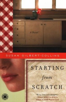 Starting from Scratch    -     By: Susan Gilbert-Collins