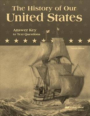 Abeka The History of Our United States in Christian   Perspective Answer Key to Text Questions  -