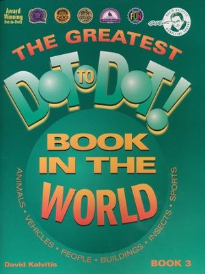 The Greatest Dot-to-Dot! Book in the World, Book 3     -     By: David Kalvitis