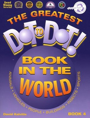 The Greatest Dot-to-Dot! Book in the World, Book 4     -     By: David Kalvitis