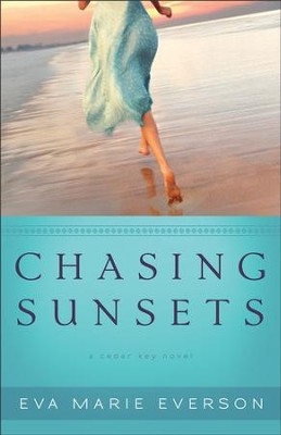 Chasing Sunsets: A Cedar Key Novel - eBook  -     By: Eva Marie Everson
