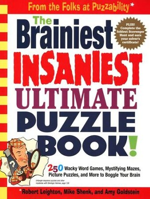 The Brainiest Insaniest Ultimate Puzzle Book!   -     By: Robert Leighton, Mike Shenk, Amy Goldstein