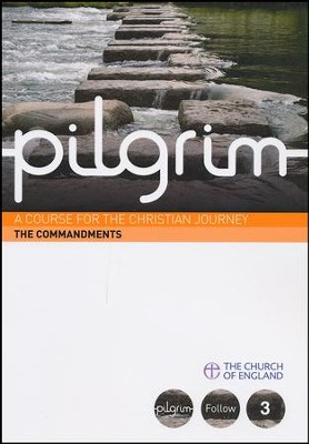 Pilgrim: The Commandments: Follow Stage Book 3   -     By: Steven Croft