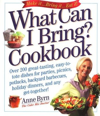 What Can I Bring? Cookbook   -     By: Anne Byrn