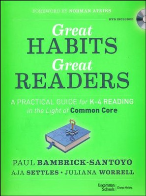 Great Habits, Great Readers: A Practical Guide for K-4 Reading in the Light of Common Core  -     By: Paul Bambrick-Santoyo, Aja Settles