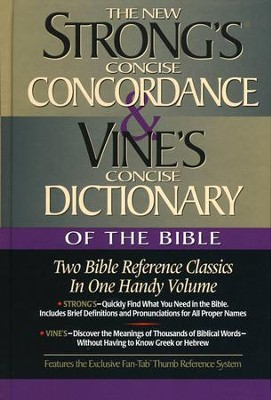 Strong's Concise Concordance and Vine's Dictionary of the Bible  -     By: James Strong, W.E. Vine