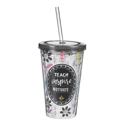 Teach Inspire Motivate Tumbler with Straw  -