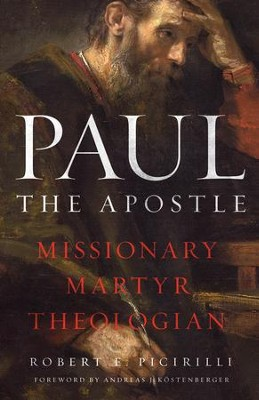 Paul The Apostle - eBook  -     By: Robert E. Picirilli