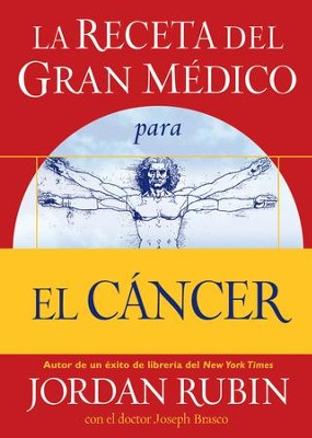 La receta del Gran Medico para el cancer - eBook  -     By: Jordan Rubin, David M. Remedios