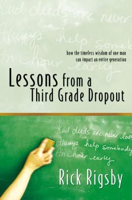 Lessons From a Third Grade Dropout - eBook  -     By: Rick Rigsby