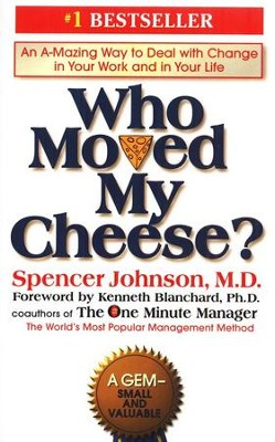 Who Moved My Cheese?  -     By: Spencer Johnson