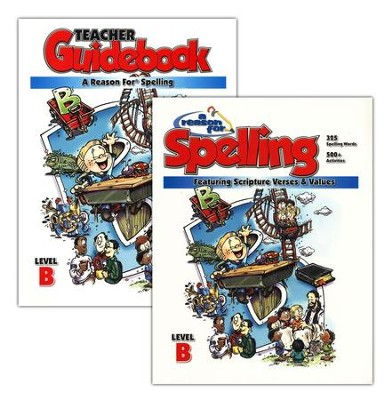 A Reason for Spelling, Level B, Teacher Guidebook and Student Worktext  -