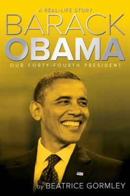 Barack Obama: Our 44th President  -     By: Beatrice Gormley