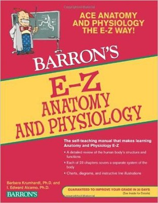 Barron's E-Z Anatomy & Physiology, 3rd Edition   -     By: Barbara Krumhardt Ph.D., I. Edward Alcamo Ph.D.