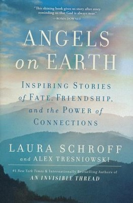 Angels On Earth: Inspiring Stories Of Fate, Friendship, Lives  -     By: Laura Schroff, Alex Tresniowski