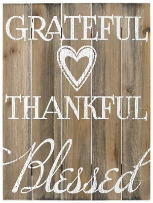 Grateful, Thankful, Blessed, Rustic Wood Wall Sign  -