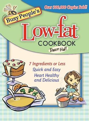 Busy People's Low-Fat Cookbook - eBook  -     By: Dawn Hall