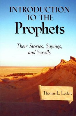 Introduction to the Prophets: Their Stories, Sayings, and Scrolls   -     By: Thomas L. Leclerc