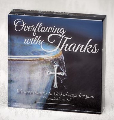 Overflowing With Thanks Paperweight  -
