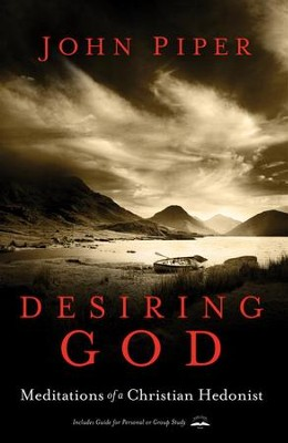 Desiring God, Revised Edition: Meditations of a Christian Hedonist - eBook  -     By: John Piper