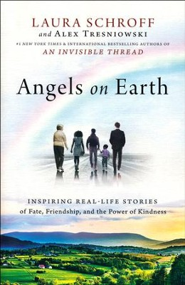 Angels On Earth: Inspiring Stories Of Fate, Friendship, And The Power Of Connections  -     By: Laura Schroff