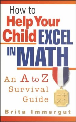 How to Help Your Child Excel in Math   -     By: Brita Immergut
