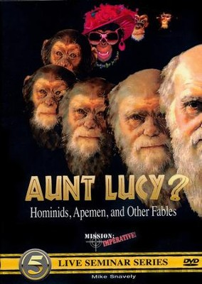 Aunt Lucy? Hominids, Apemen, and Other Fables DVD   -     By: Mike Snavely