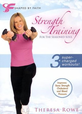 Strength Training For the Seasoned Soul   -     By: Theresa Rowe